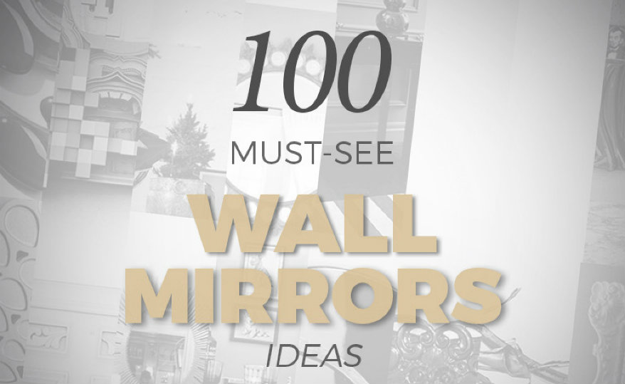 featured wall mirrors Find 100 Must-See Wall Mirrors in an Inspirational and Free Ebook featured